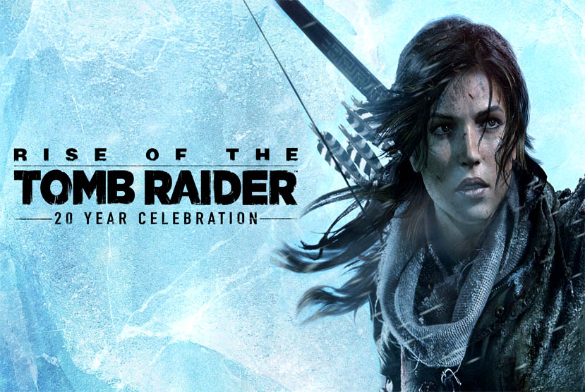 Rise of the Tomb Raider 20 Year Celebration Free Download Torrent Repack-Games