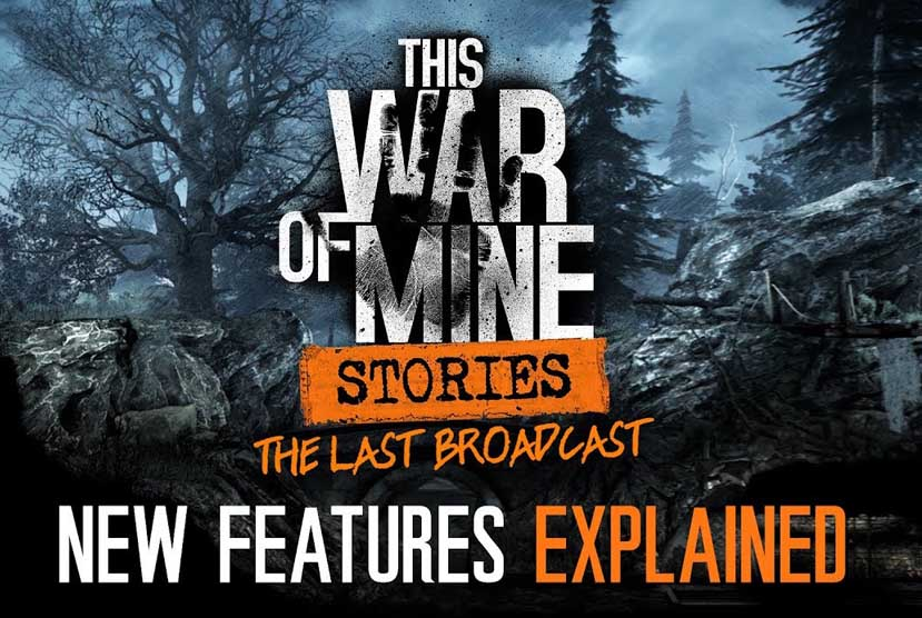 This War of Mine Stories - The Last Broadcast Repack