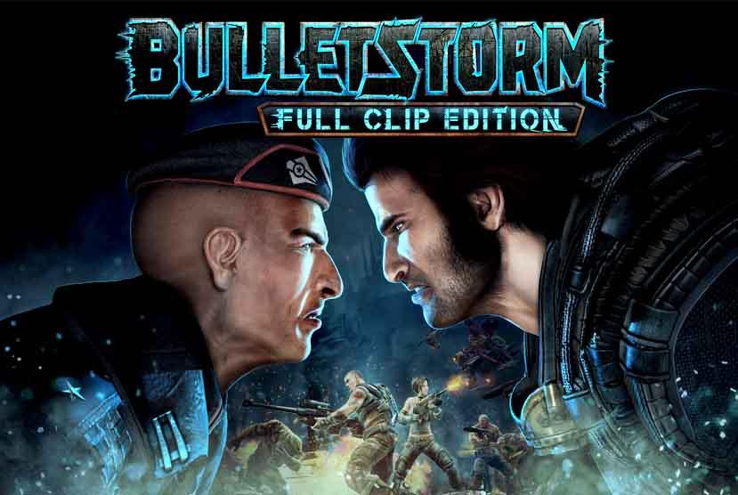 Bulletstorm Full Clip Edition Free Download Crack Repack-Games