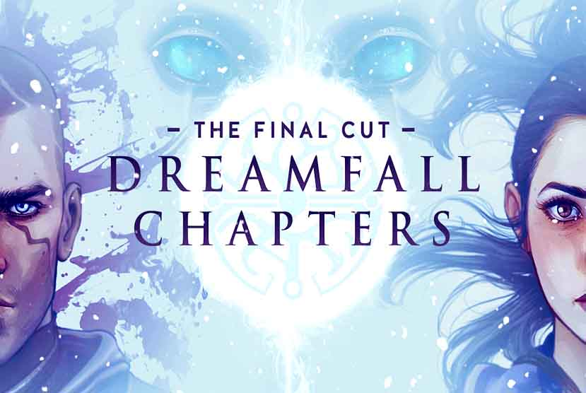 Dreamfall Chapters The Final Cut Edition Free Download Torrent Repack-Games