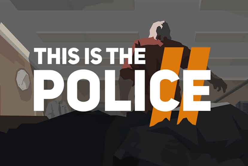 This Is the Police 2 Free Download Crack Repack-Games