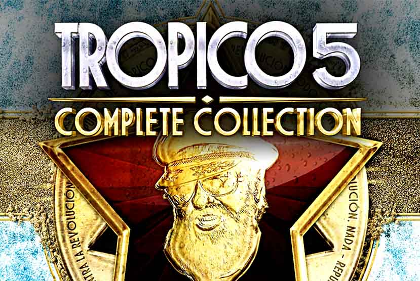 Tropico 5 Complete Collection Free Download Torrent Repack-Games