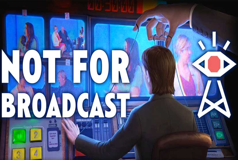 Not For Broadcast Free Download Torrent Repack-Games