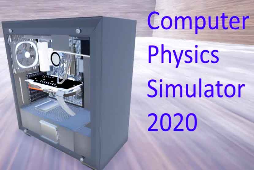 Computer Physics Simulator 2020 Free Download Torrent Repack-Games