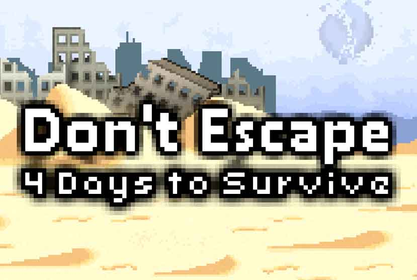 Don't Escape 4 Daysto Survive Free Download Torrent Repack-Games