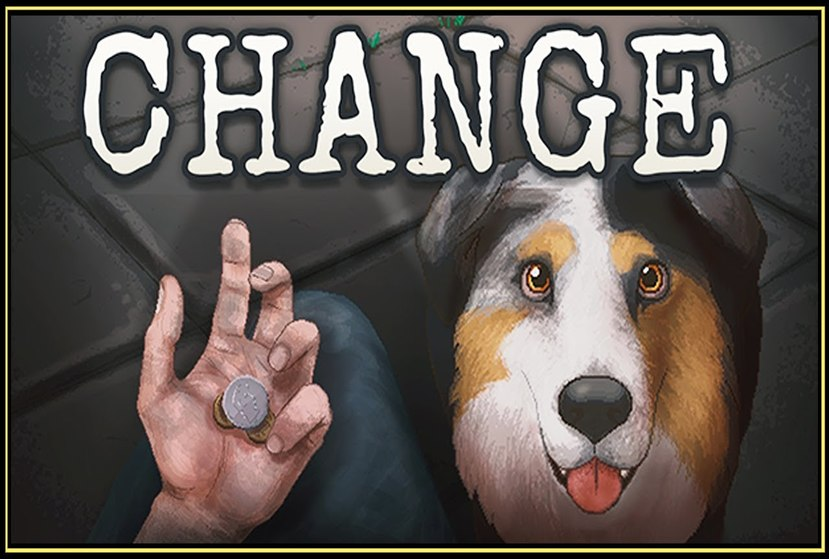 CHANGE: A Homeless Survival Experience Repack-Games