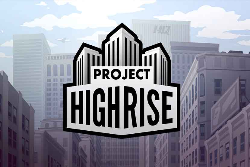 Project Highrise Free Download Torrent Repack-Games