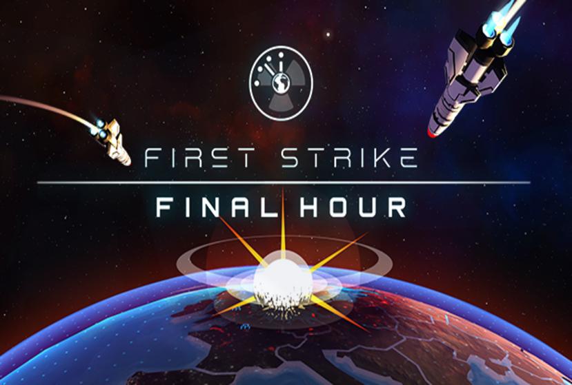 First Strike: Final Hour Repack-Games