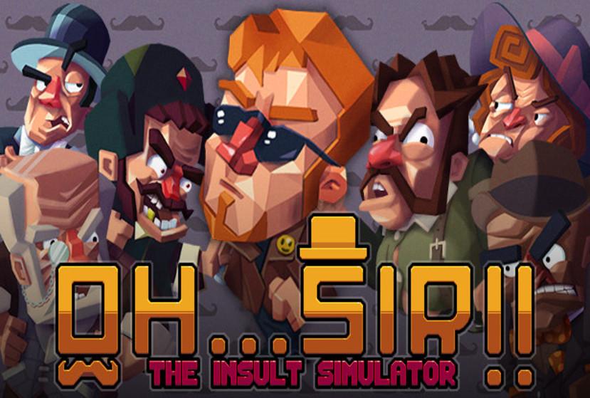 Oh...Sir!! The Insult Simulator Repack-Games