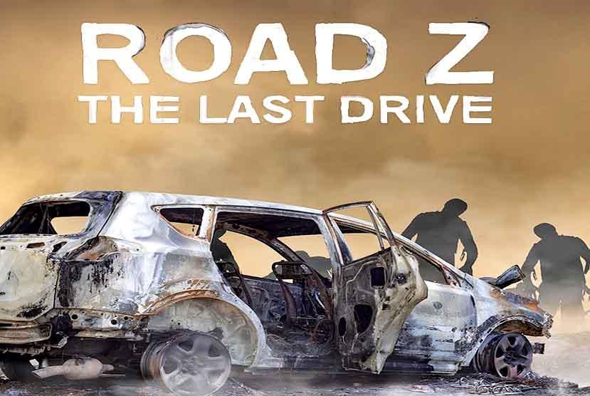 Road Z The Last Drive Free Download Torrent Repack-Games