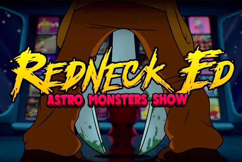 Redneck Ed Astro Monsters Show Free Download Torrent Repack-Games