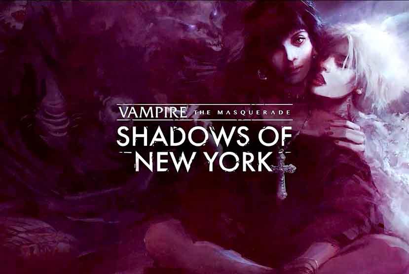 Vampire The Masquerade Shadows of New York Free Download Torrent Repack-Games