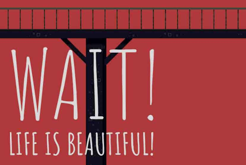 Wait Life is beautiful Free Download Torrent Repack-Games