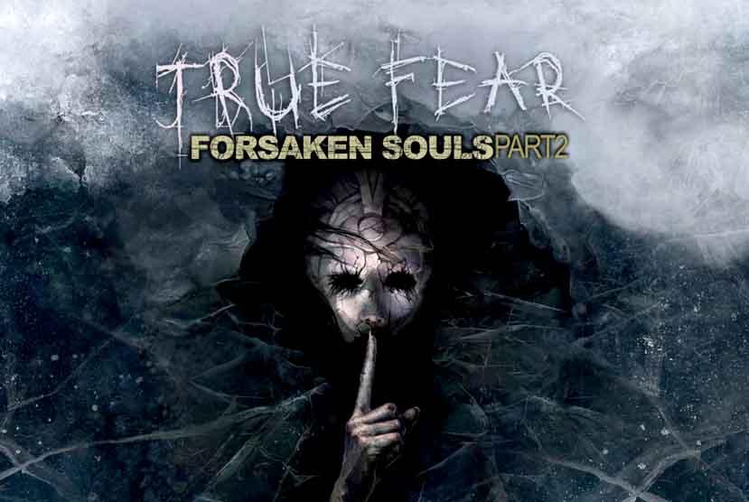 True Fear Forsaken Souls Part 2 Free Download Torrent Repack-Games