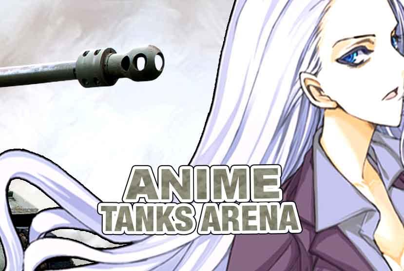Anime Tanks Arena Free Download Torrent Repack-Games