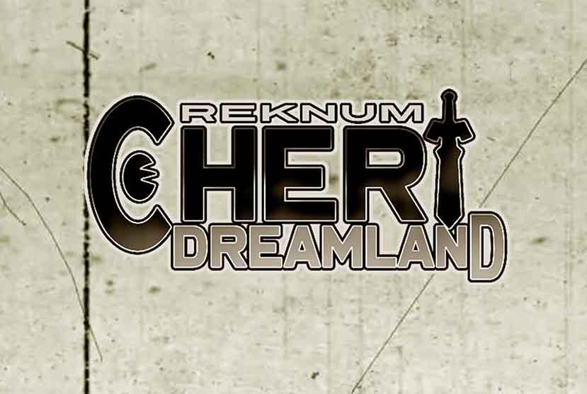 Reknum Cheri Dreamland Free Download Torrent Repack-Games